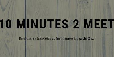 10 minutes 2 meet     Architecture d'intérieur et Parachèvement