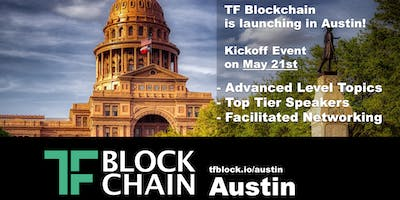 TF Blockchain Austin - Chapter Launch & Panel Session - May 21, 2019
