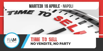 TIME to SELL - NO VENDITE, NO PARTY