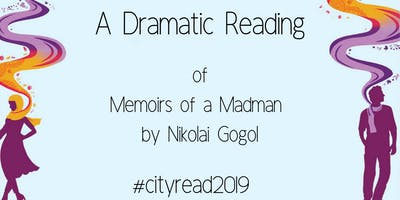 Copy of A dramatic reading of Memoirs of a Madman by Nikolai Gogol (Cityread 2019)