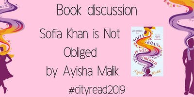 Book discussion : Sofia Khan is not Obliged by Ayisha Malik