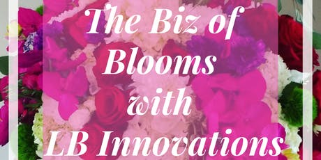 The Biz of Blooms with LB Innovations tickets