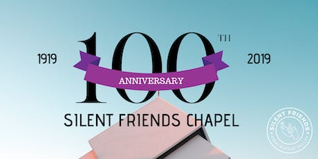 Silent Friends  Chapel 100th Anniversary tickets