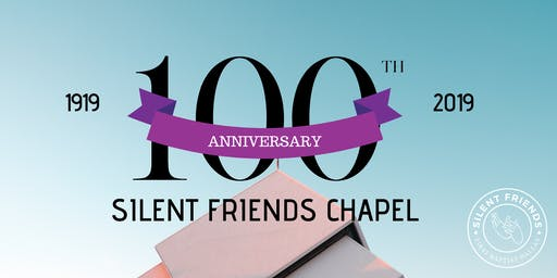 Silent Friends  Chapel 100th Anniversary