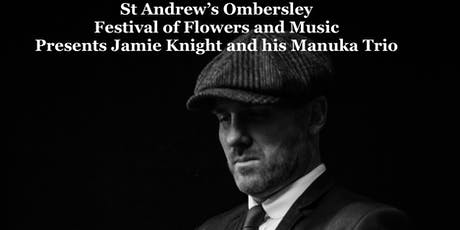 Jamie Knight and his Manuka Trio tickets