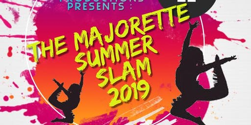 The Majorette Summer Slam '19  Registration