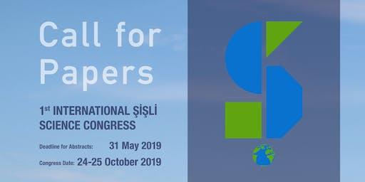 1.Uluslararası Şişli Bilim Kongresi-1st International Şişli ScienceCongress