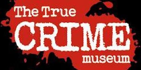 SLIP investigate The True Crime Museum tickets