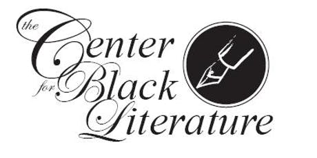 2019 - Center for Black Literature Publications, and etc.  tickets