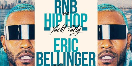 R&B vs HIP HOP YACHT PARTY W/ ERIC BELLINGER PERFORMING LIVE tickets