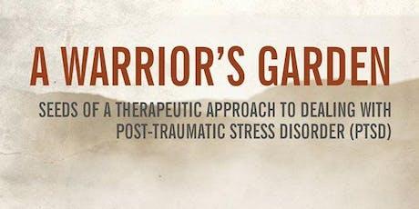 A Warrior's Garden Trauma Workshop with O.P. Veterans tickets