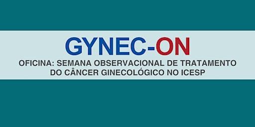 GYNECON: Oficina Observacional de Tratamento de Câncer Ginecológico