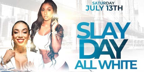 SLAY DAY ALL WHITE YACHT PARTY Hosted by BERNICE BURGOS & SKY From Black INK tickets