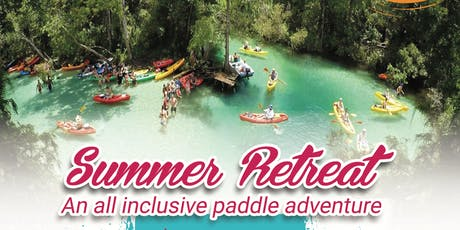 Summer retreat All inclusive paddle adventure tickets