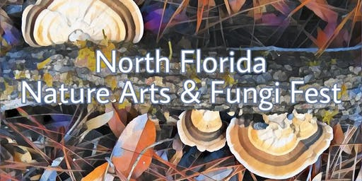 North Florida Nature Arts & Fungi Fest