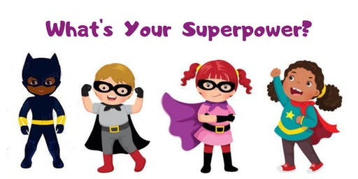 CHADD PARENT SUPPORT GROUP PRESENTATION: WHAT'S YOUR CHILD'S SUPERPOWER?
