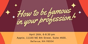 How to Be Famous in Your Profession