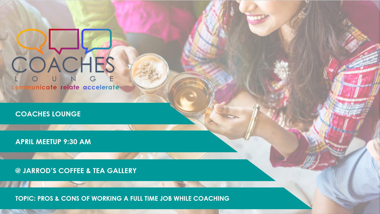 Coaches Lounge April Meetup