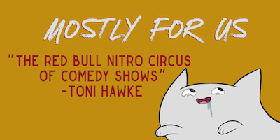 Mostly for Us - A Comedy Show