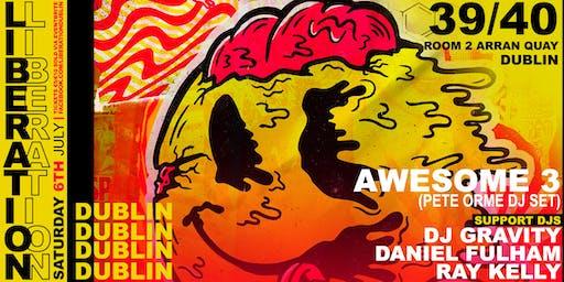 LIBERATION DUBLIN PRESENTS, AWESOME 3 (Pete Orme Old Skool DJ Set)