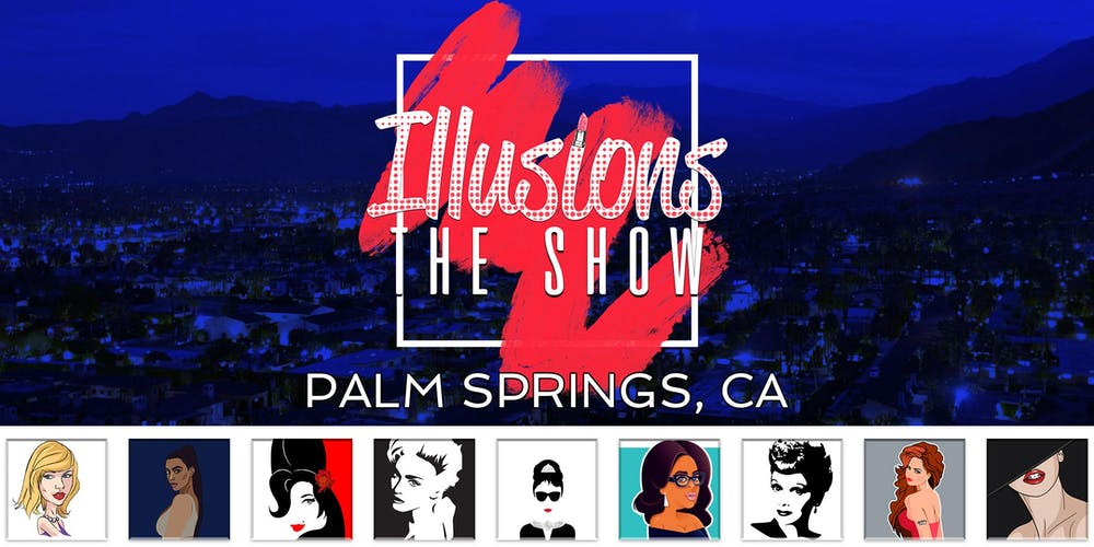 Illusions The Drag Queen Show Palm Springs Ca Dinner P