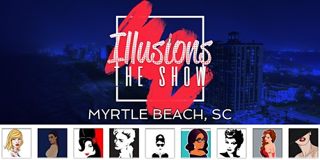 Illusions The Drag Queen Show Myrtle Beach, SC - Drag Queen Show - M tickets