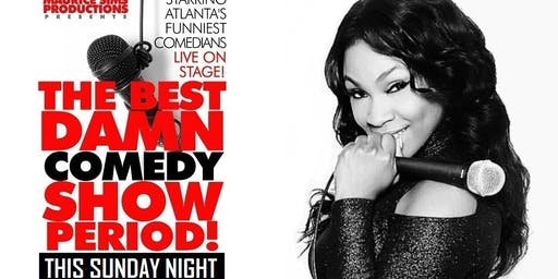 The Best Damn Sunday Comedy Show Period!