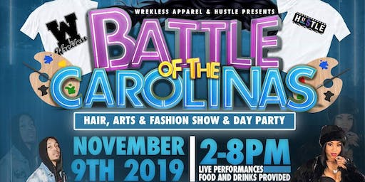 BATTLE OF THE CAROLINAS HAIR, ARTS & FASHION SHOW/DAY PARTY