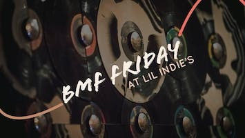 BMF Friday at Lil Indie's