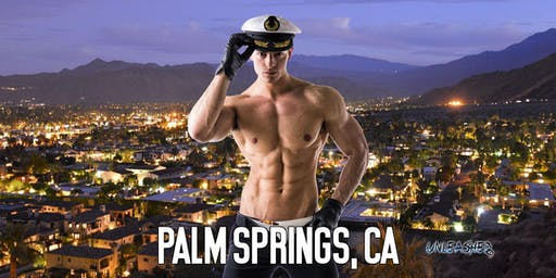 Male Strippers UNLEASHED Male Revue Palm Springs, CA 8-10 PM