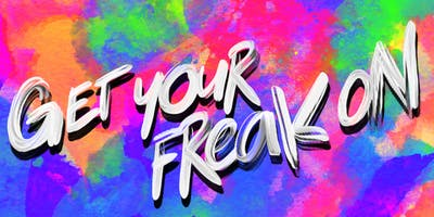 GET YOUR FREAK ON -PARTY EDITION