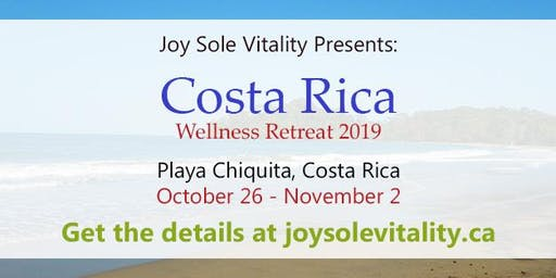 Costa Rica Wellness Retreat with Joy Sole Vitality