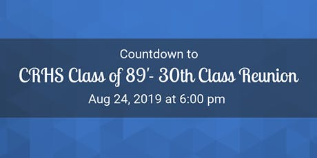 Class of '89 CRHS 30th Reunion tickets