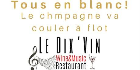 LA SOIREEE BLANCHE lancement de saison restaurant Le Dix'vin Cadenet billets