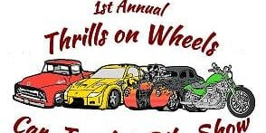 1st Annual Thrill On Wheels Cars-Trucks & Bike Show.