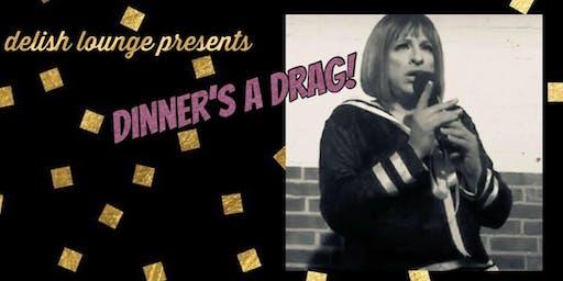 Dinner's a Drag!
