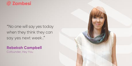 Raise capital on your terms with Rebekah Campbell, Cofounder at Hey You tickets