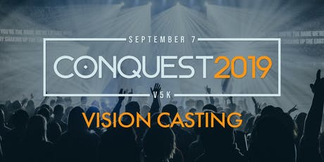 Conquest 2019/Conquista 2019 Vision Casting tickets