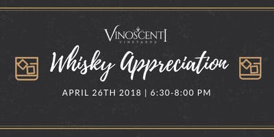 Whiskey Appreciation at Vinoscenti Vineyards