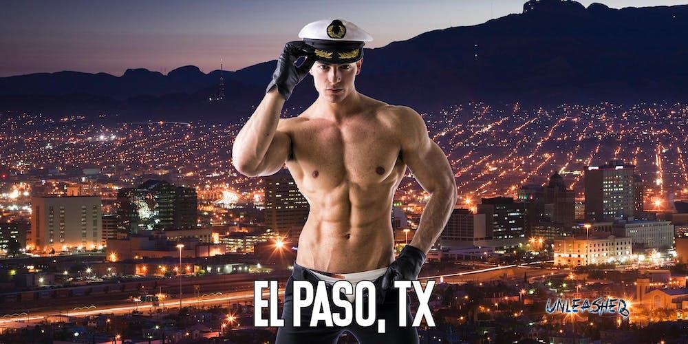 Male Strippers UNLEASHED Male Revue El Paso, TX 8-10 PM