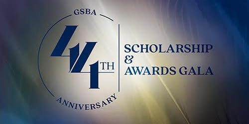 44th GSBA Anniversary Scholarship & Awards Gala