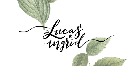 Casamento Lucas e Ingrid | Boda Lucas e Ingrid boletos