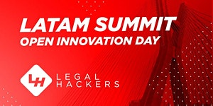 Legal Hackers LATAM Summit - Open Innovation Day