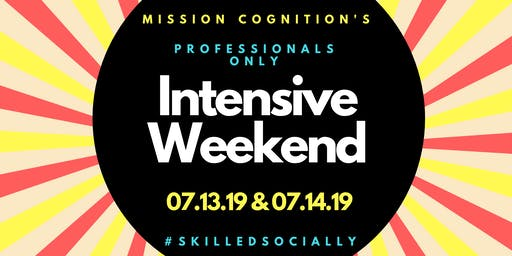 MC Social Skills Intensive Weekend: Professionals Only: July 2019