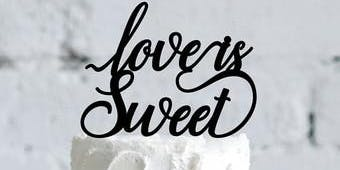 Love is Sweet - Wedding Cake Tasting Event - Oct 19