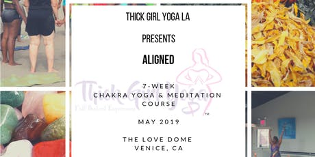 Thick Girl Yoga LA Presents Aligned 7-week Chakra Course tickets