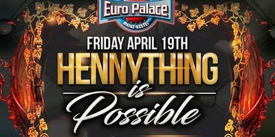 PARTY BUS - HENNYTHING IS POSSIBLE EUROPALACE