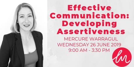 Effective Communication: Developing Assertiveness tickets