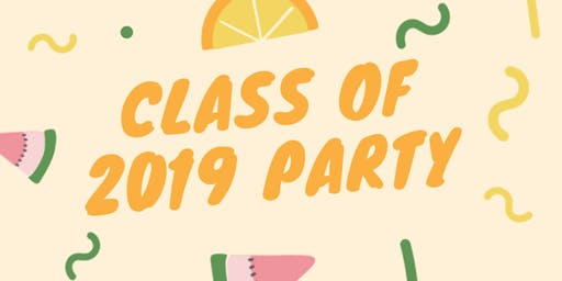 Class Of 2019 Party