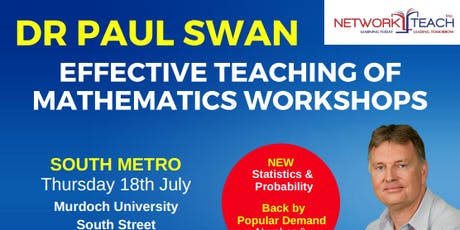 Paul Swan: Effective Teaching of Mathematics within the Number & Algebra Strand Workshop (South Metro) tickets